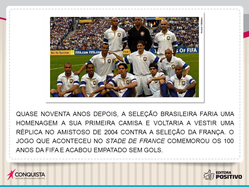QUASE NOVENTA ANOS DEPOIS, A SELEÇÃO BRASILEIRA FARIA UMA HOMENAGEM A SUA PRIMEIRA CAMISA E VOLTARIA A VESTIR UMA RÉPLICA NO AMISTOSO DE 2004 CONTRA A
