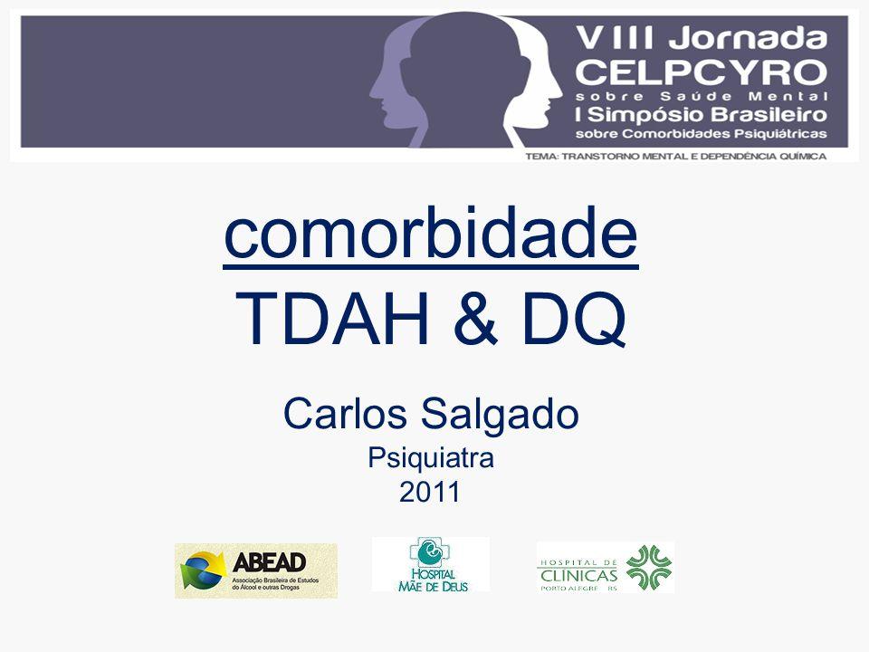 comorbidade TDAH & DQ Carlos Salgado Psiquiatra 2011