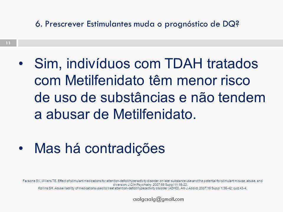6. Prescrever Estimulantes muda o prognóstico de DQ.