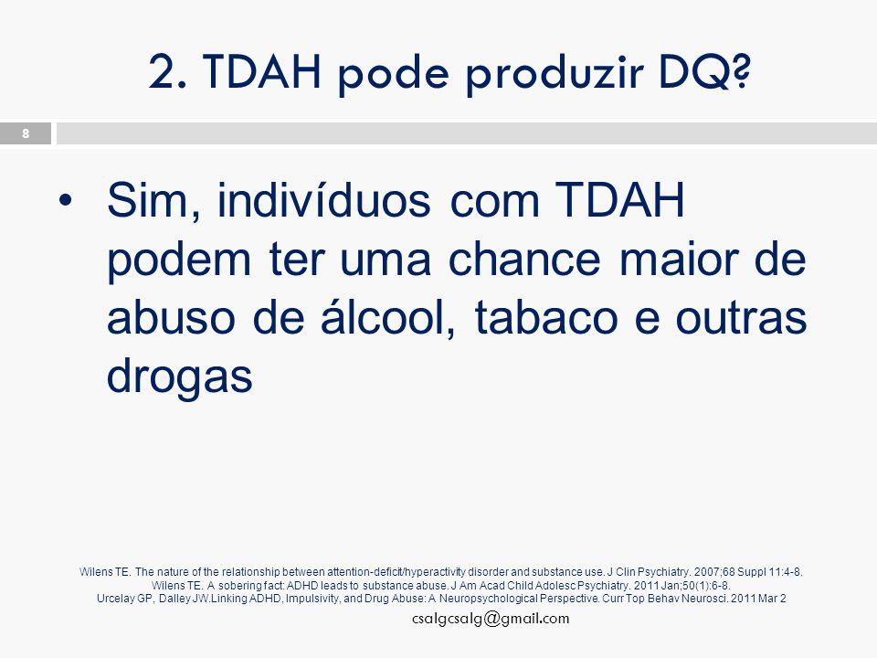 2. TDAH pode produzir DQ.