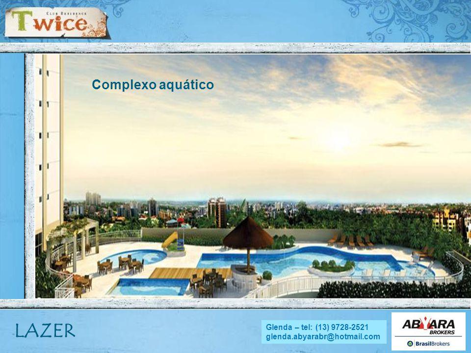 NADYA - tel.: (13) 9705.4169 nadya.abyara@hotmail.com LAZER Complexo aquático Glenda – tel: (13) 9728-2521 glenda.abyarabr@hotmail.com