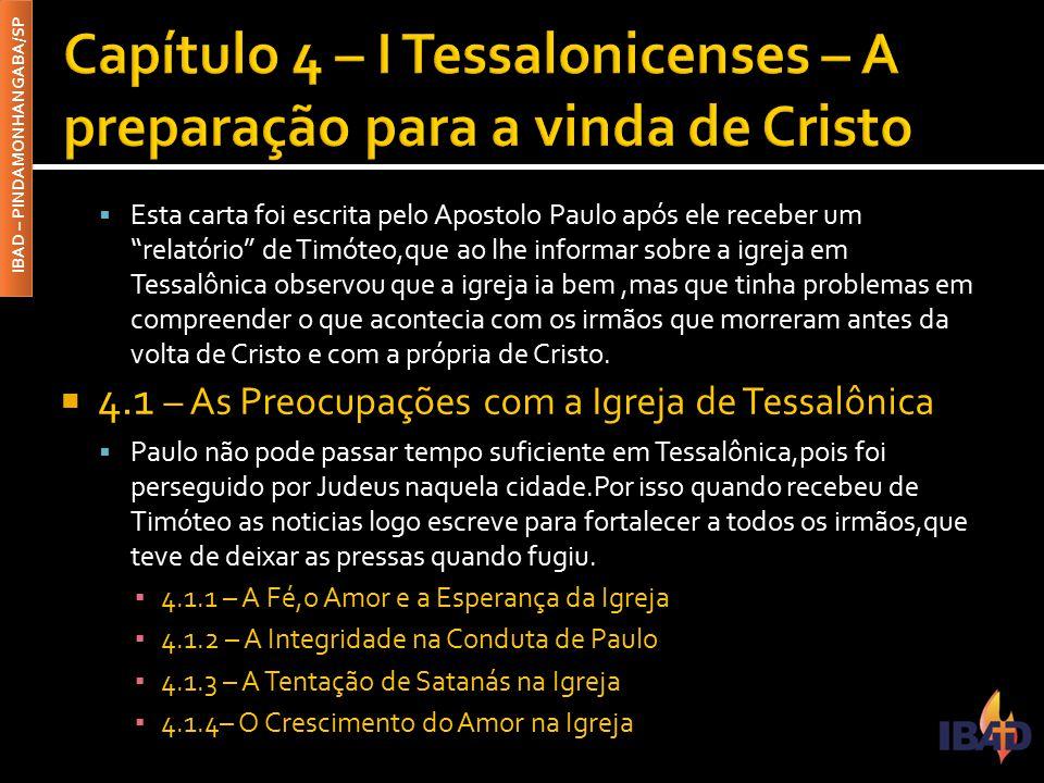 """IBAD – PINDAMONHANGABA/SP  Esta carta foi escrita pelo Apostolo Paulo após ele receber um """"relatório"""" de Timóteo,que ao lhe informar sobre a igreja e"""