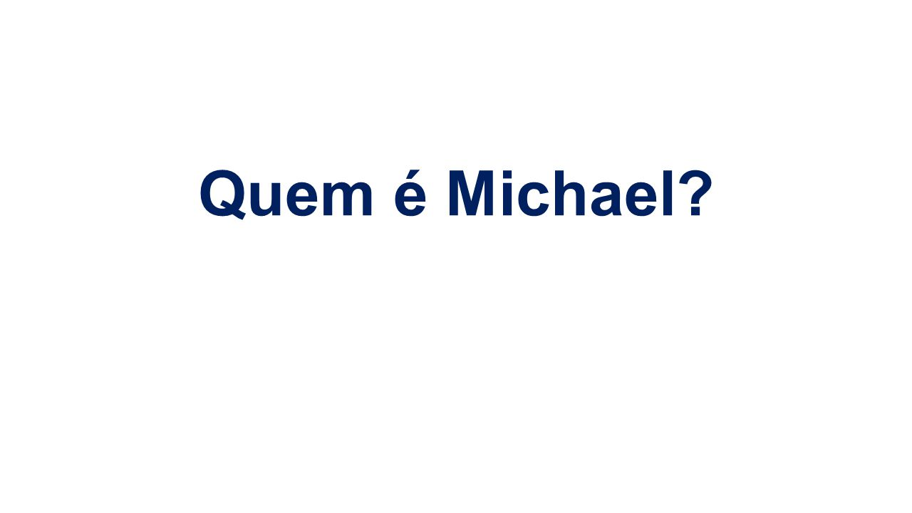 Quem é Michael?