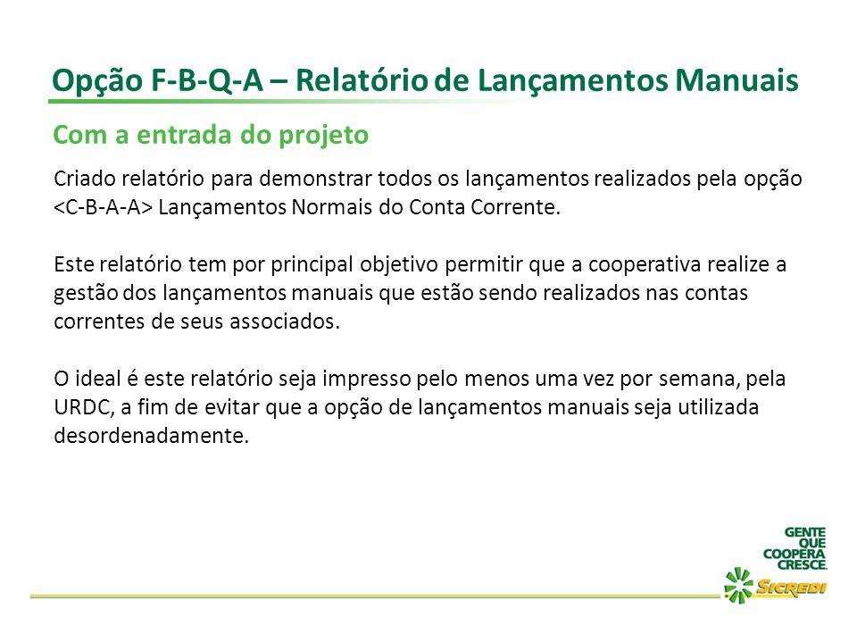 Opção F-B-Q-A – Relatório de Lançamentos Manuais Com a entrada do projeto Criado relatório para demonstrar todos os lançamentos realizados pela opção