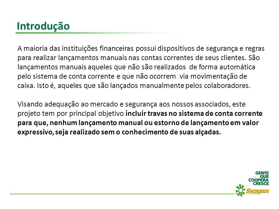 Introdução A maioria das instituições financeiras possui dispositivos de segurança e regras para realizar lançamentos manuais nas contas correntes de