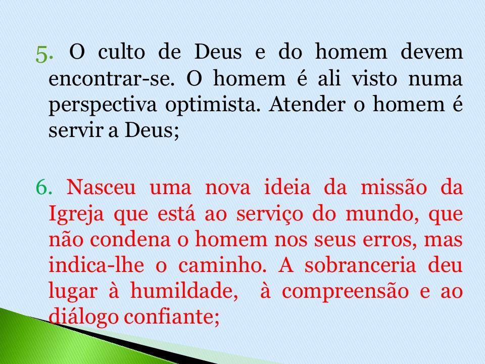 5. O culto de Deus e do homem devem encontrar-se.