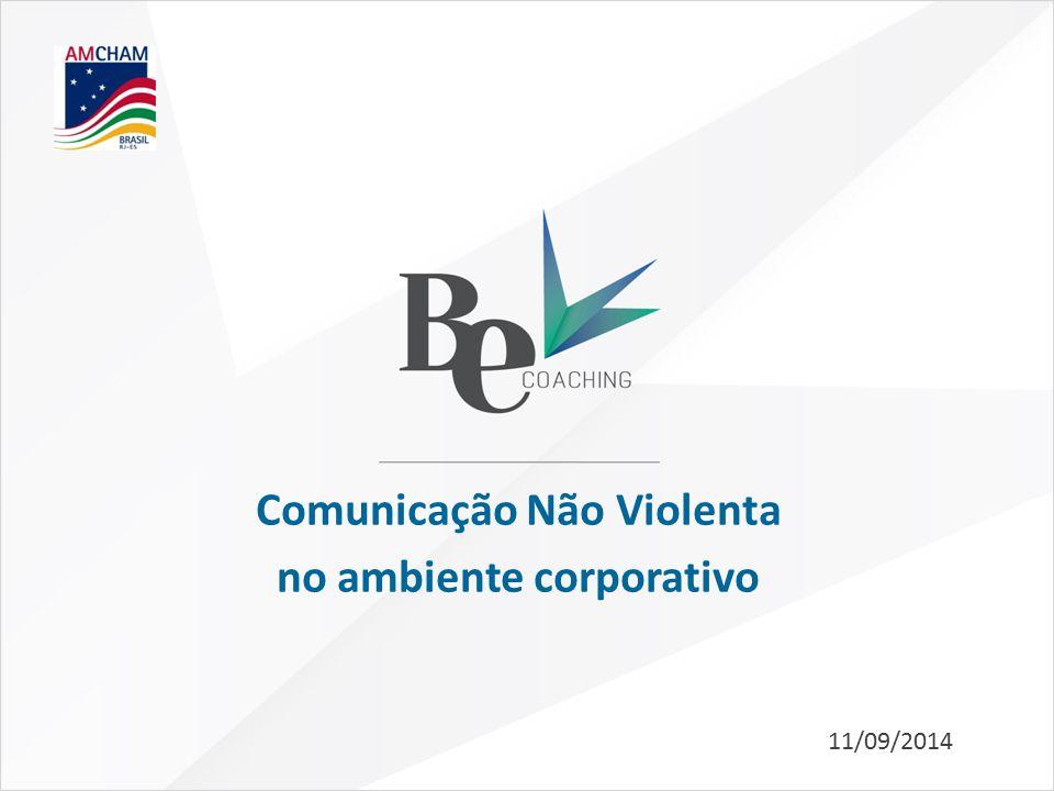 11/09/2014 Comunicação Não Violenta no ambiente corporativo