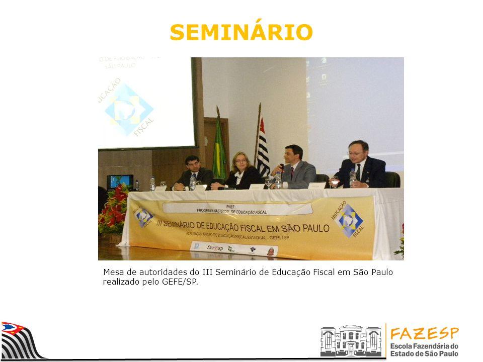 SEMINÁRIO Mesa de autoridades do III Seminário de Educação Fiscal em São Paulo realizado pelo GEFE/SP.