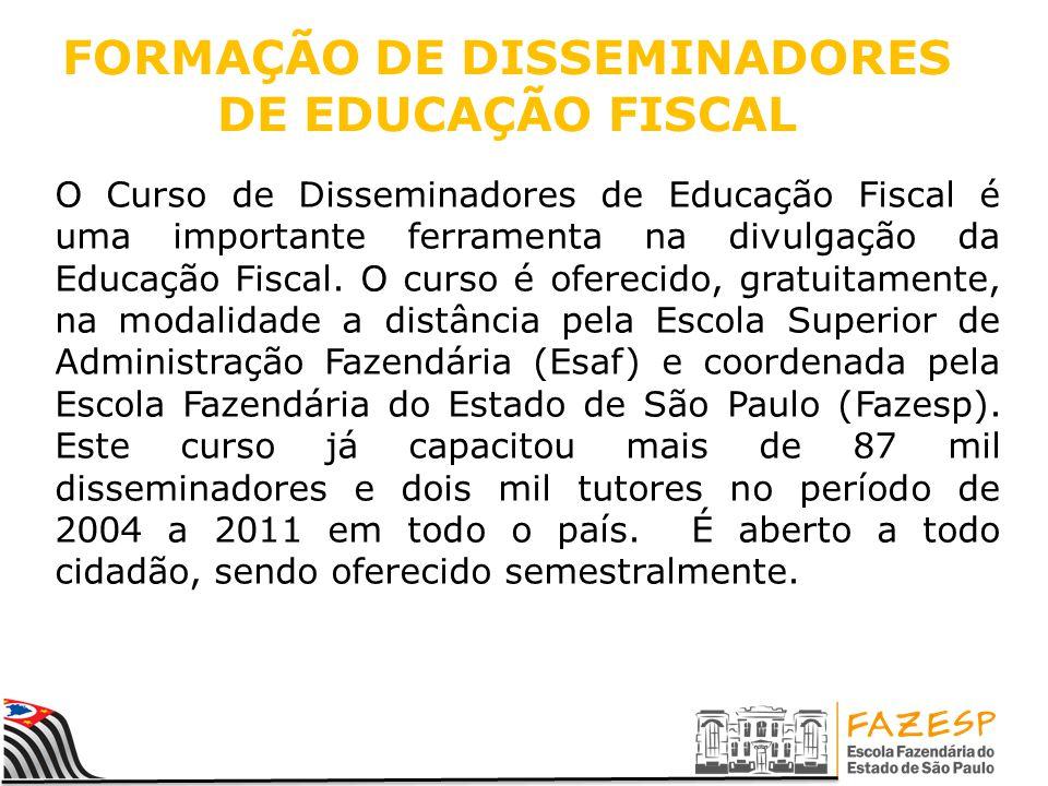 FORMAÇÃO DE DISSEMINADORES DE EDUCAÇÃO FISCAL O Curso de Disseminadores de Educação Fiscal é uma importante ferramenta na divulgação da Educação Fiscal.