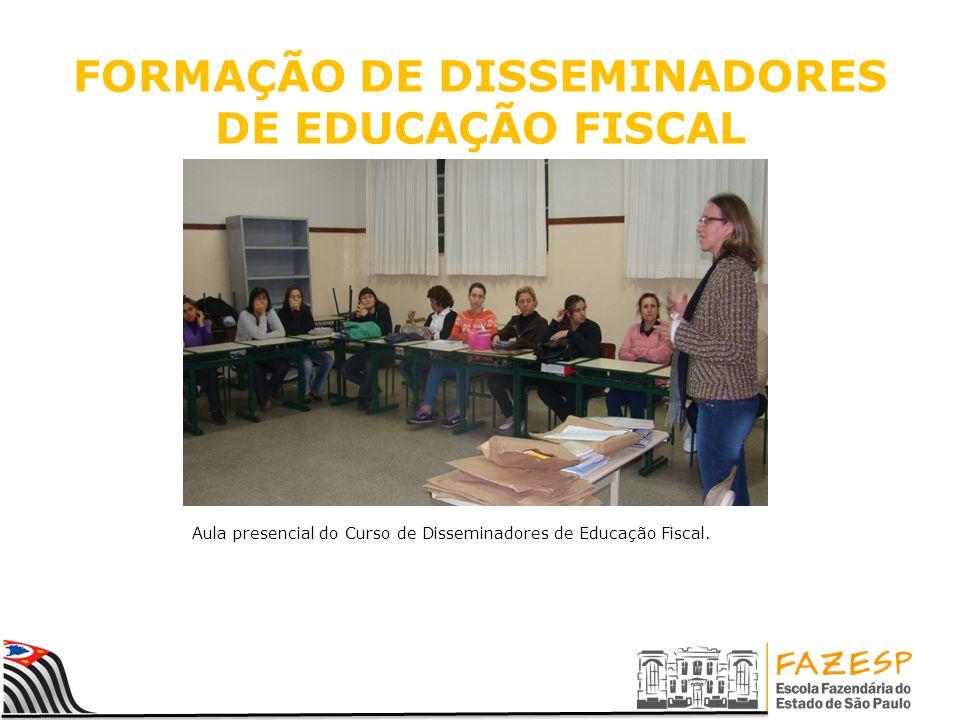 FORMAÇÃO DE DISSEMINADORES DE EDUCAÇÃO FISCAL Aula presencial do Curso de Disseminadores de Educação Fiscal.