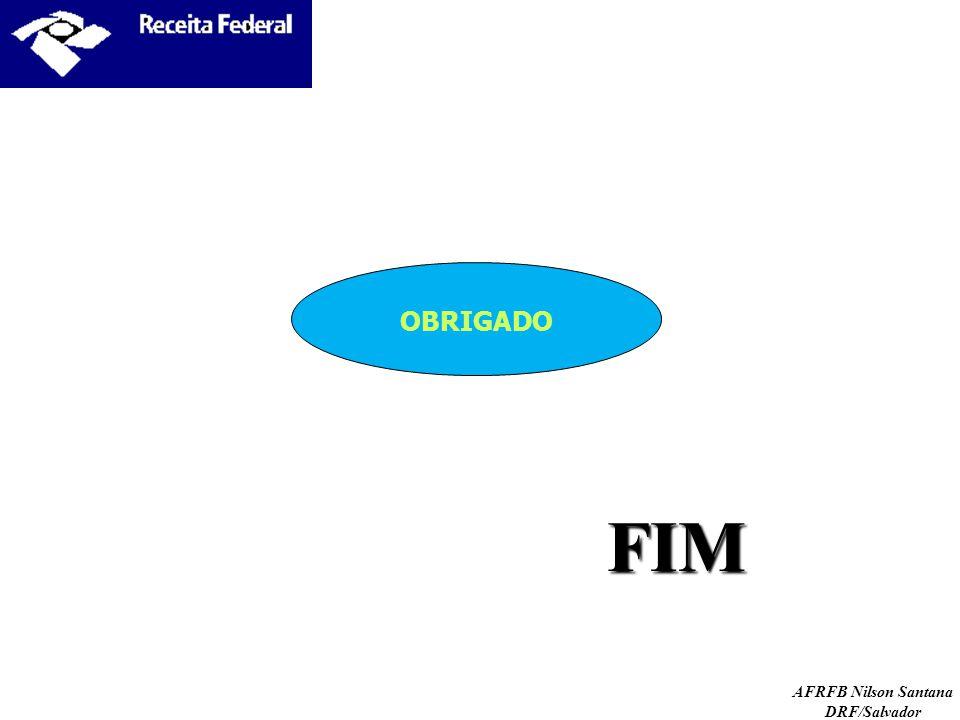 AFRFB Nilson Santana DRF/Salvador FIM OBRIGADO