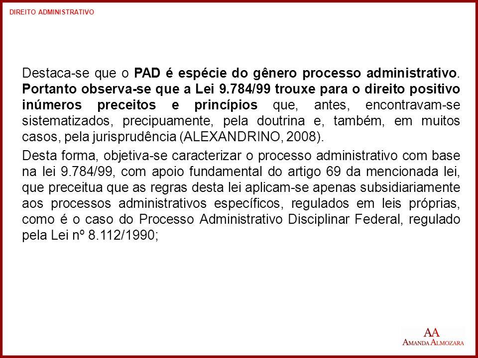 Destaca-se que o PAD é espécie do gênero processo administrativo.