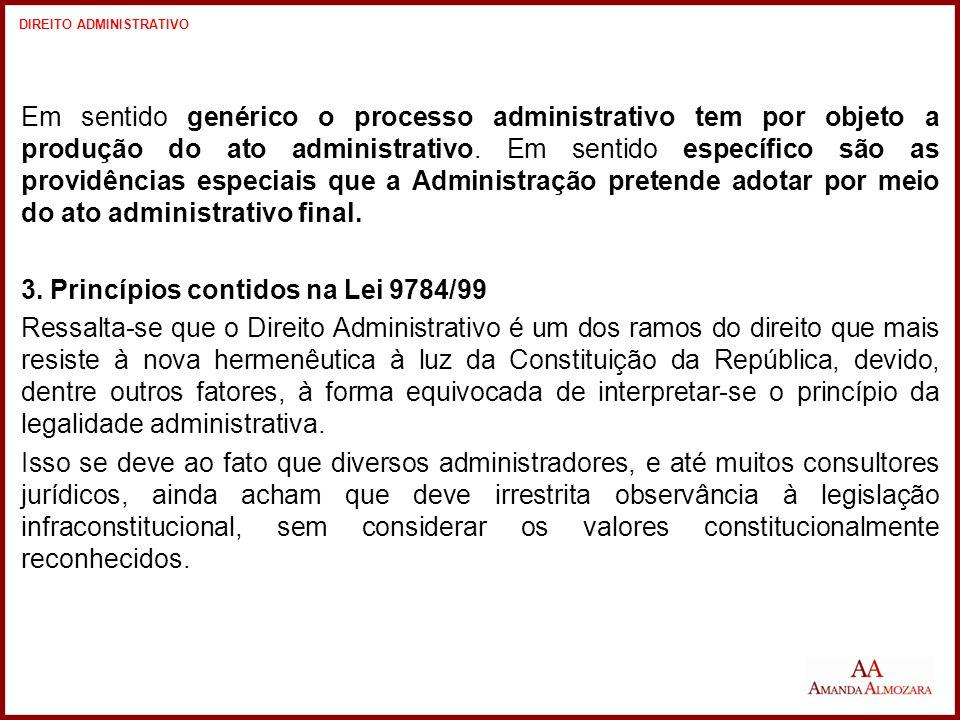 Em sentido genérico o processo administrativo tem por objeto a produção do ato administrativo.