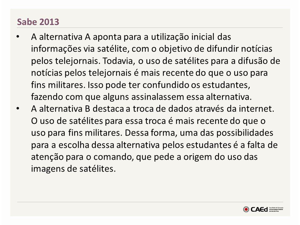 Sabe 2013 A alternativa C indica as informações via satélite como fornecedoras de dados demográficos.