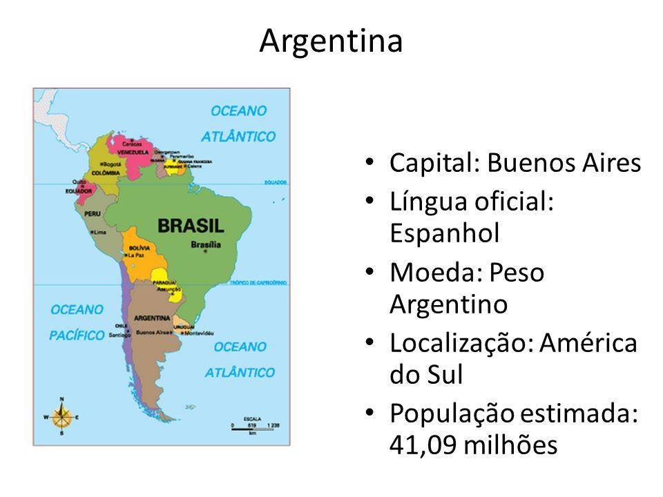 Argentina Capital: Buenos Aires Língua oficial: Espanhol Moeda: Peso Argentino Localização: América do Sul População estimada: 41,09 milhões