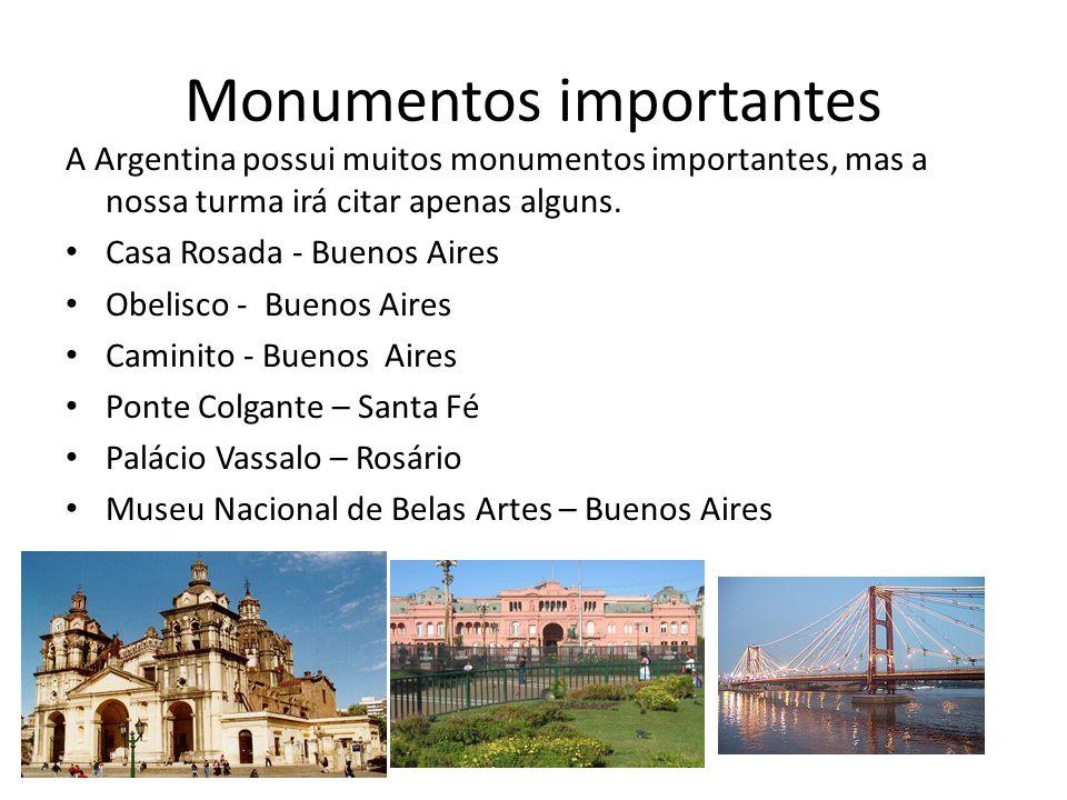 Monumentos importantes A Argentina possui muitos monumentos importantes, mas a nossa turma irá citar apenas alguns. Casa Rosada - Buenos Aires Obelisc