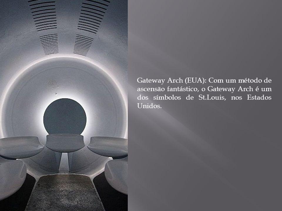 Gateway Arch (EUA): Com um método de ascensão fantástico, o Gateway Arch é um dos símbolos de St.Louis, nos Estados Unidos.