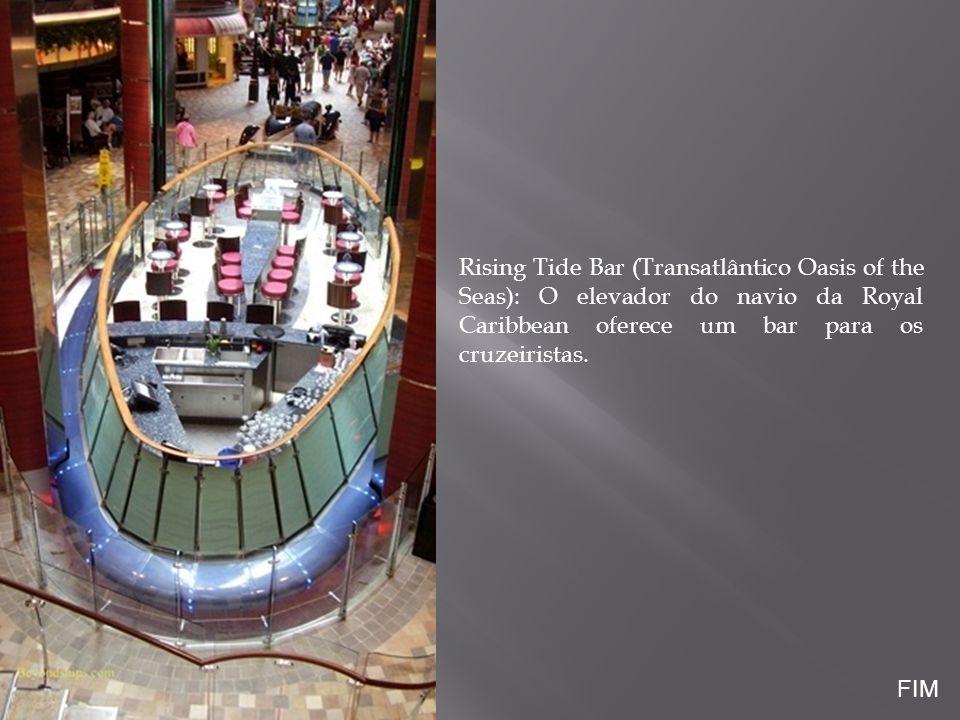 Rising Tide Bar (Transatlântico Oasis of the Seas): O elevador do navio da Royal Caribbean oferece um bar para os cruzeiristas. FIM
