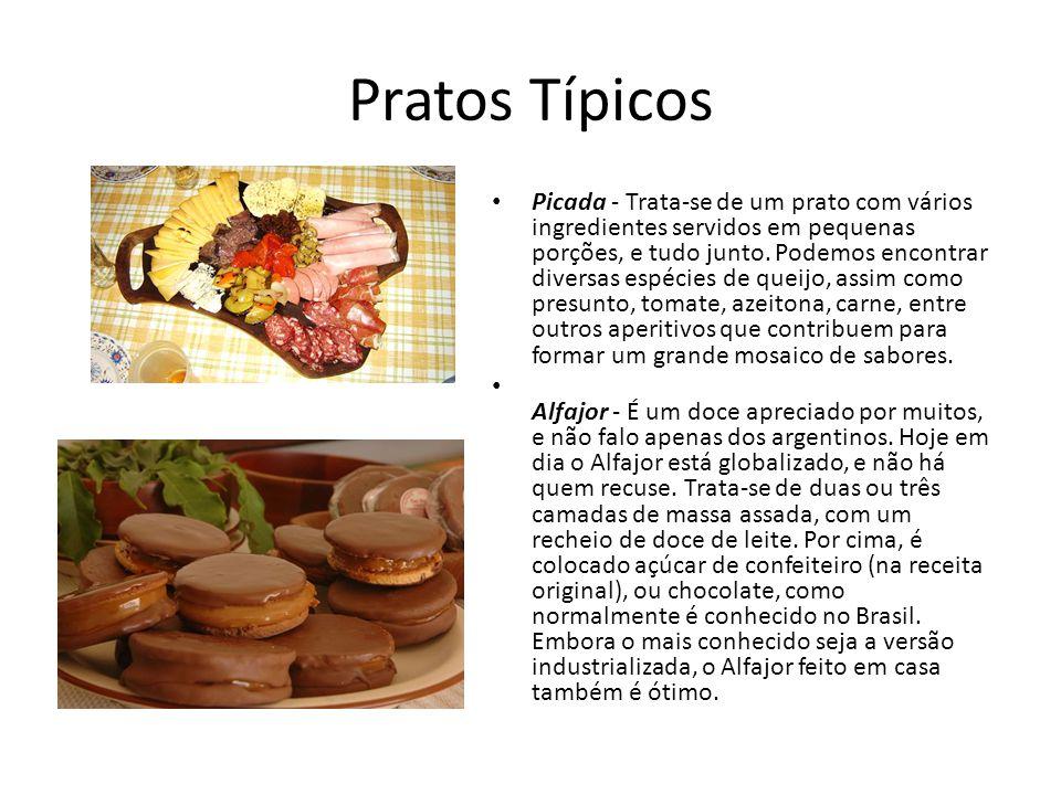 Pratos Típicos Picada - Trata-se de um prato com vários ingredientes servidos em pequenas porções, e tudo junto. Podemos encontrar diversas espécies d
