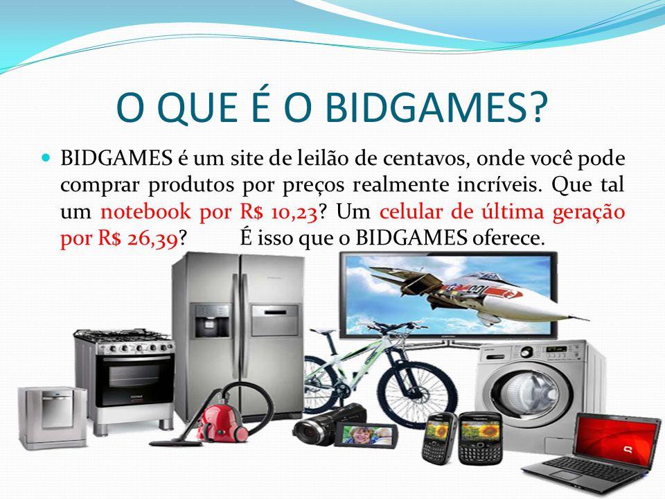 O QUE É O BIDGAMES? BIDGAMES é um site de leilão de centavos, onde você pode comprar produtos por preços realmente incríveis. Que tal um notebook por