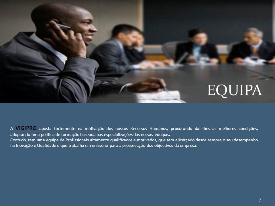 PRINCIPAIS ACTIVIDADES A VIGIPRO tem como Principais Actividades: Segurança Estática (Residências, Armazéns, Edifícios, Instalações e Embaixadas) Segu