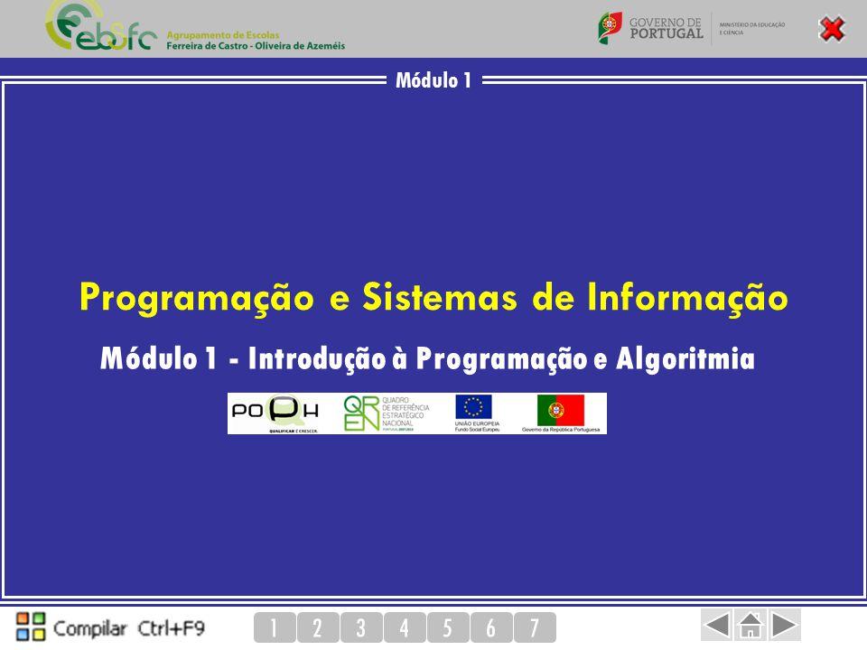 Módulo 1 1234567 Programação e Sistemas de Informação Módulo 1 - Introdução à Programação e Algoritmia