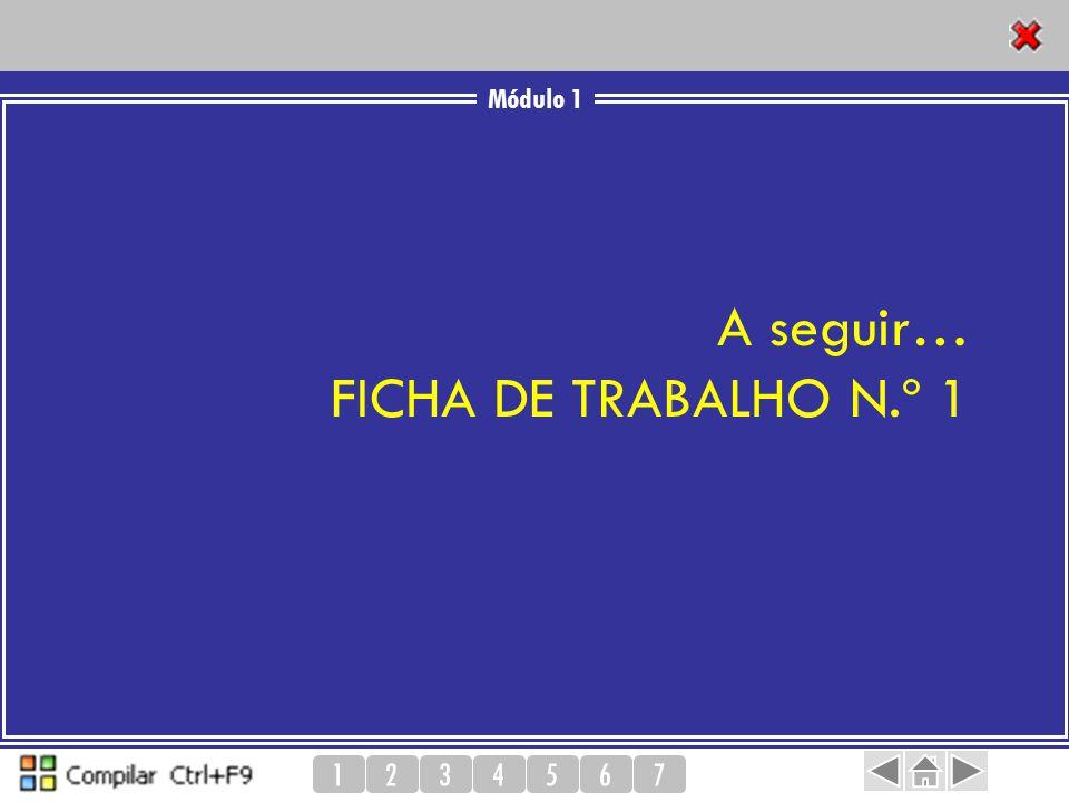Módulo 1 1234567 A seguir… FICHA DE TRABALHO N.º 1