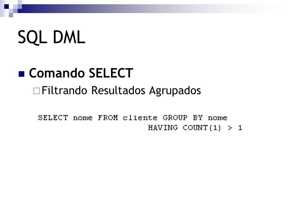 SQL DML Comando SELECT  Filtrando Resultados Agrupados