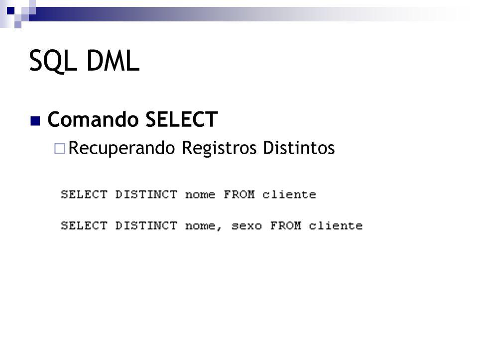 SQL DML Comando SELECT  Recuperando Registros Distintos