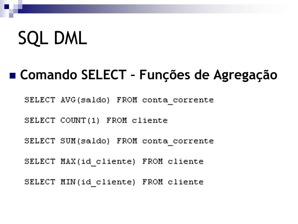 SQL DML Comando SELECT – Funções de Agregação