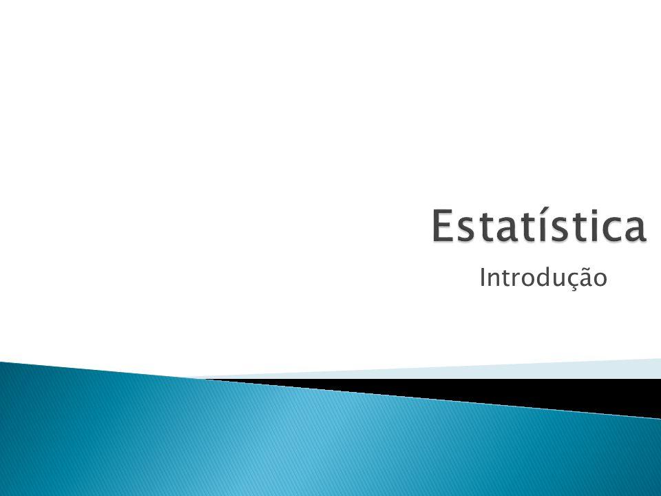  Estatística Descritiva ◦ Coleta e descrição de dados  Estatística Inferencial ◦ Tomada de decisões  População e Amostra