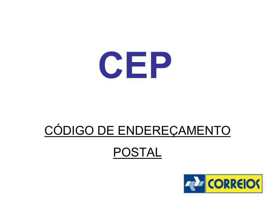 CEP CÓDIGO DE ENDEREÇAMENTO POSTAL
