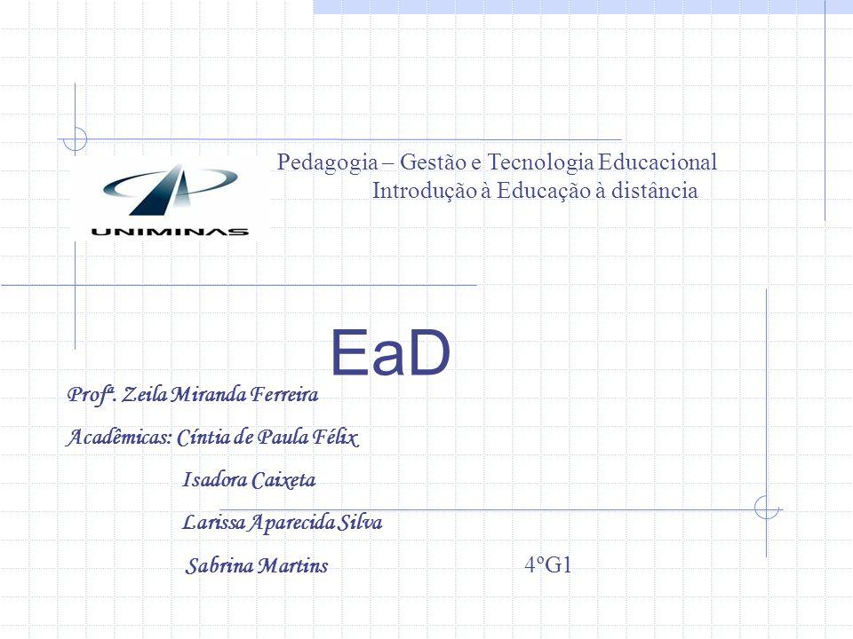 EaD Pedagogia – Gestão e Tecnologia Educacional Introdução à Educação à distância Profª.