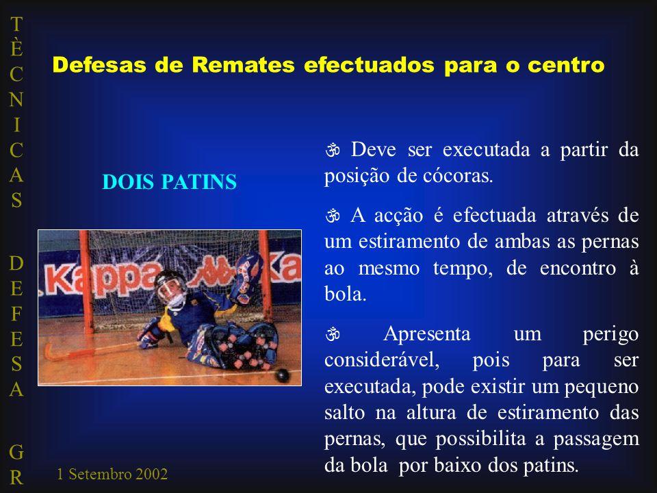 TÈCNICAS DEFESA GRTÈCNICAS DEFESA GR 1 Setembro 2002  Deve ser executada a partir da posição de cócoras.  A acção é efectuada através de um estirame