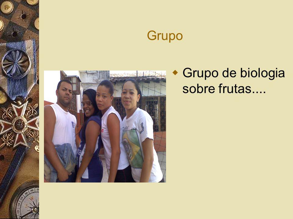 Grupo  Grupo de biologia sobre frutas....