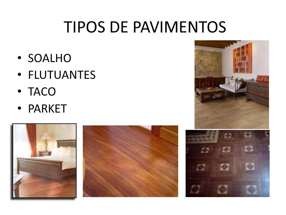 TIPOS DE PAVIMENTOS SOALHO FLUTUANTES TACO PARKET