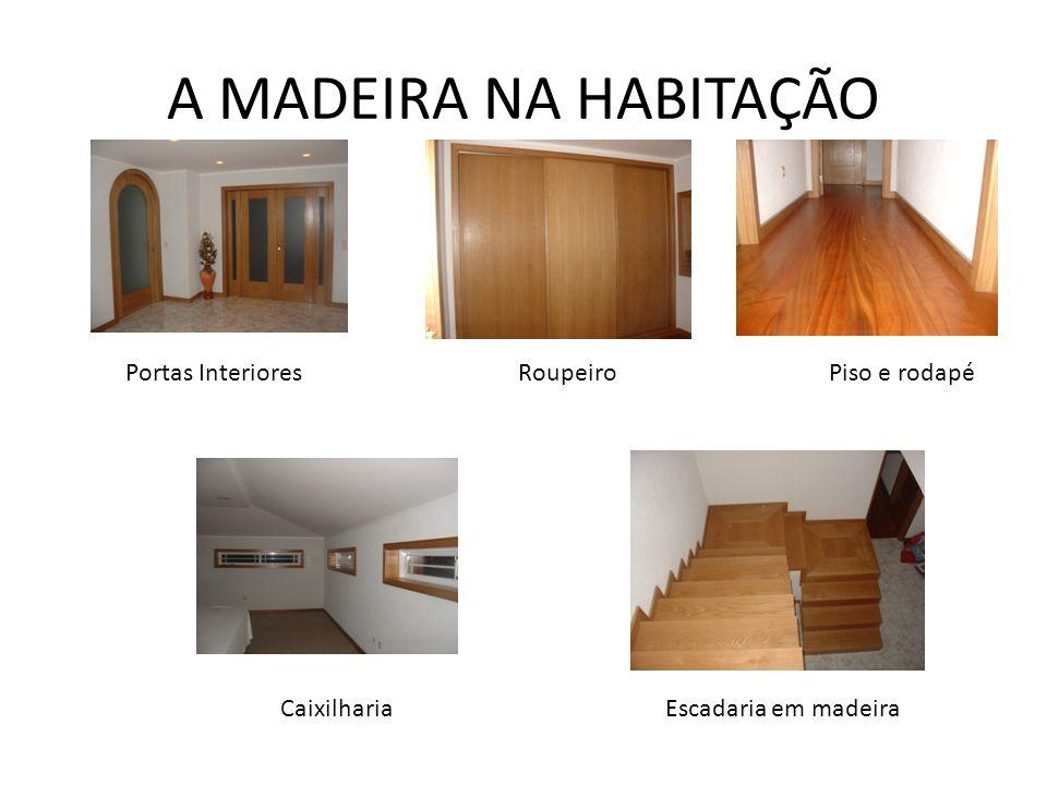 A MADEIRA NA HABITAÇÃO Portas InterioresRoupeiroPiso e rodapé Escadaria em madeiraCaixilharia