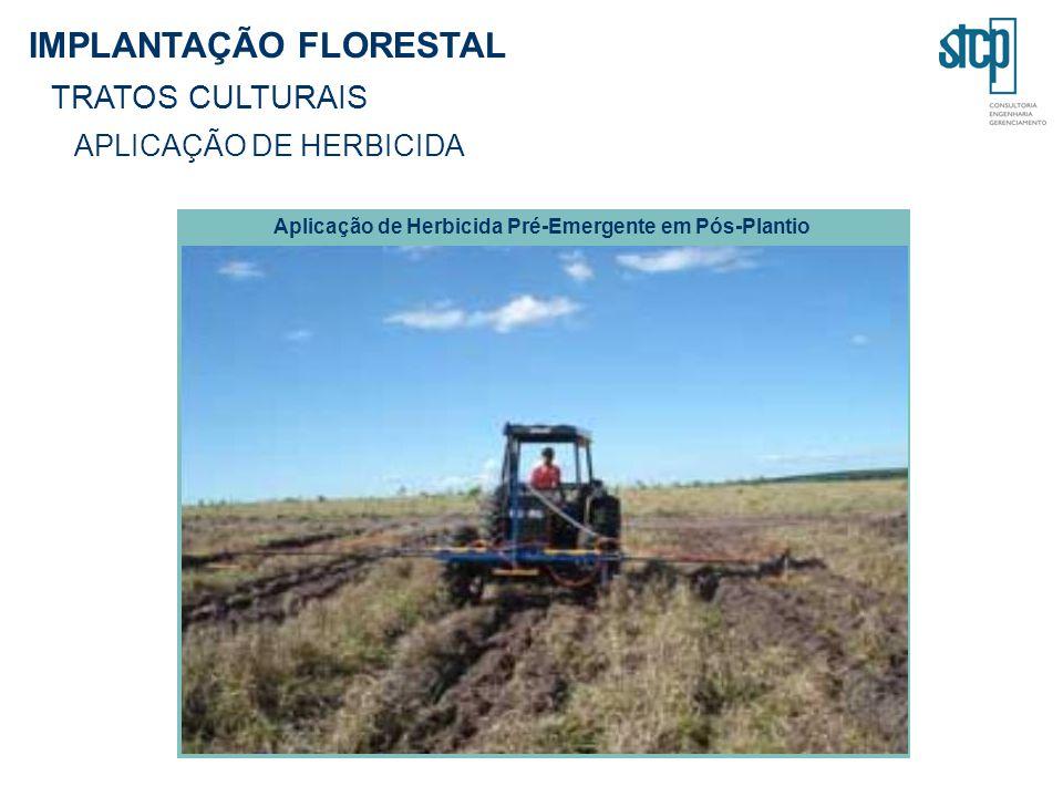 IMPLANTAÇÃO FLORESTAL TRATOS CULTURAIS APLICAÇÃO DE HERBICIDA Aplicação de Herbicida Pré-Emergente em Pós-Plantio