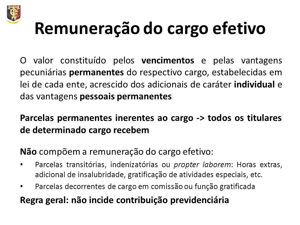 Remuneração do cargo efetivo O valor constituído pelos vencimentos e pelas vantagens pecuniárias permanentes do respectivo cargo, estabelecidas em lei