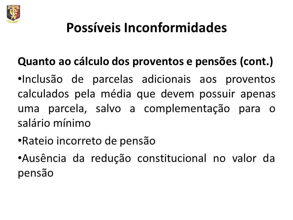 Possíveis Inconformidades Quanto ao cálculo dos proventos e pensões (cont.) Inclusão de parcelas adicionais aos proventos calculados pela média que de