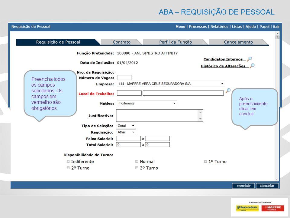 ABA – REQUISIÇÃO DE PESSOAL Preencha todos os campos solicitados. Os campos em vermelho são obrigatórios Após o preenchimento clicar em concluir