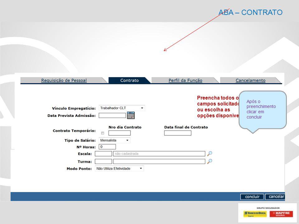 ABA – CONTRATO Preencha todos os campos solicitados, ou escolha as opções disponíveis Após o preenchimento clicar em concluir