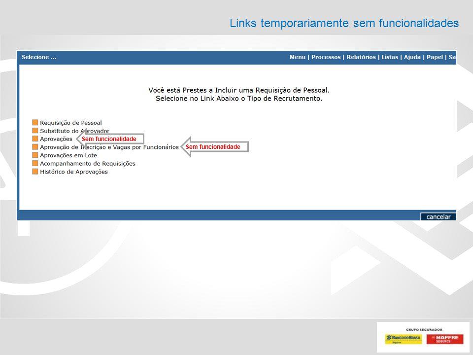 Links temporariamente sem funcionalidades Sem funcionalidade