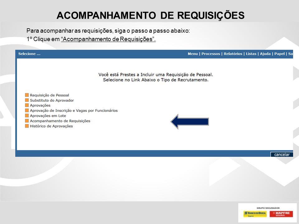 """ACOMPANHAMENTO DE REQUISIÇÕES Para acompanhar as requisições, siga o passo a passo abaixo: 1º Clique em """"Acompanhamento de Requisições""""."""