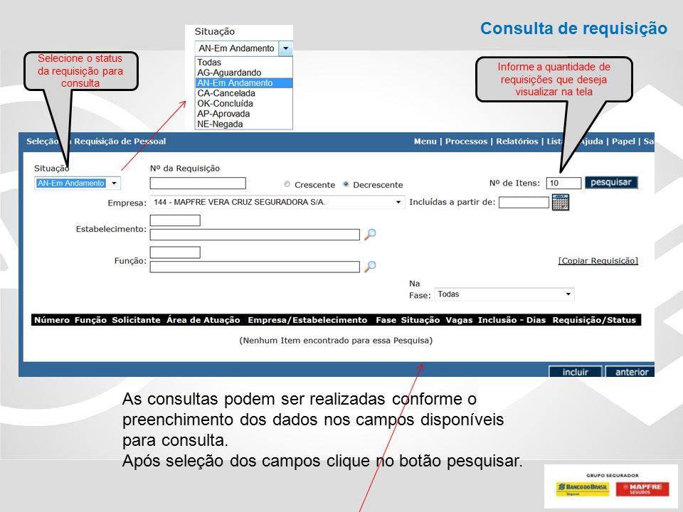 Consulta de requisição Selecione o status da requisição para consulta Informe a quantidade de requisições que deseja visualizar na tela As consultas p