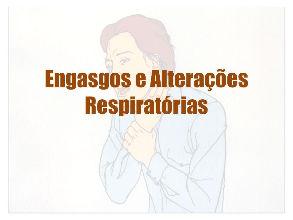 Engasgos e Alterações Respiratórias