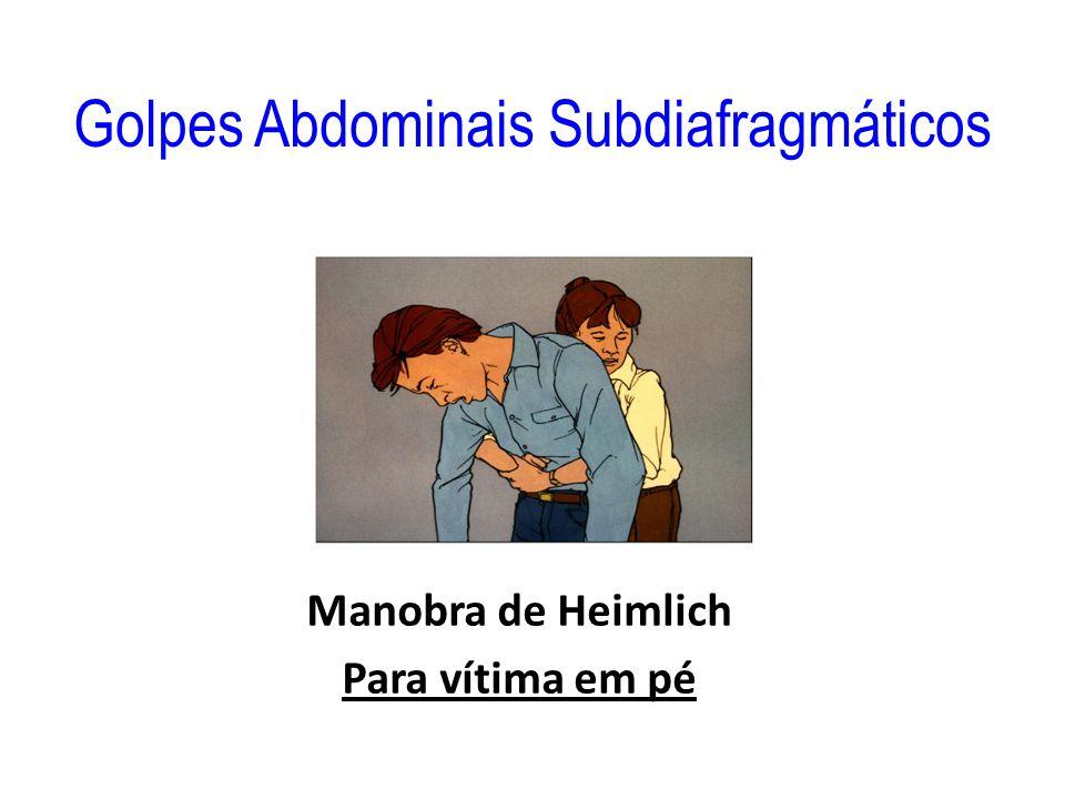  Asfixia -Aplique a chamada manobra de Heimlich ; fique de pé ao lado e ligeiramente atrás da vítima.