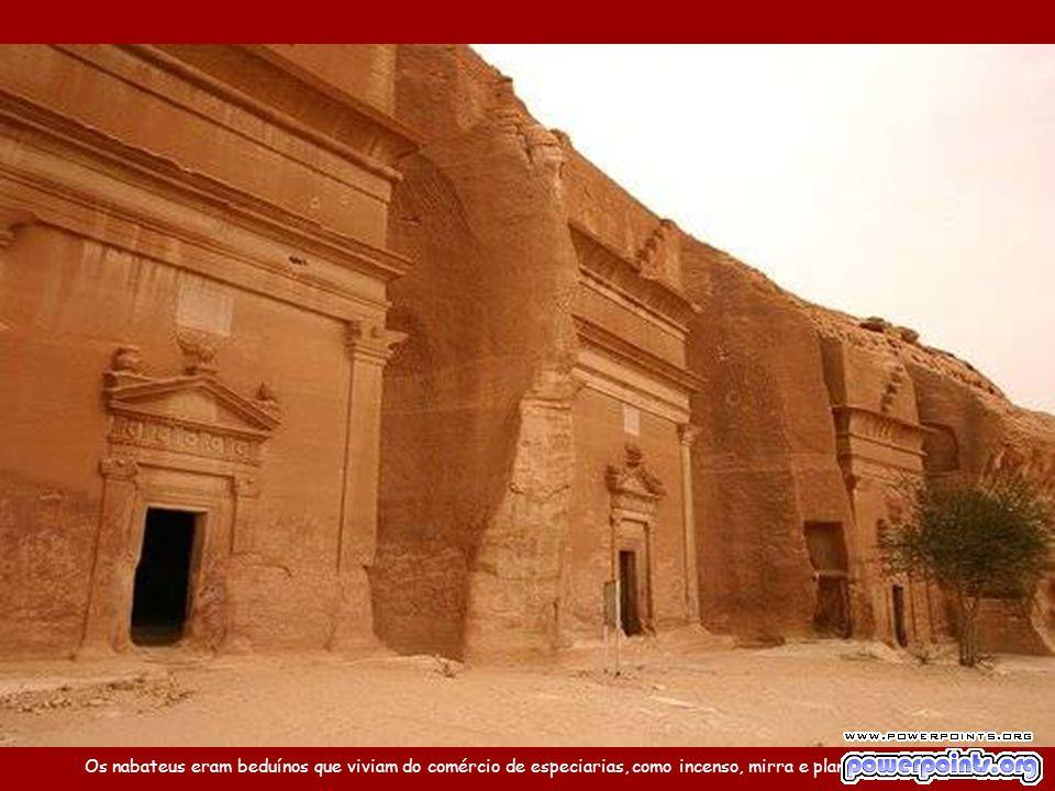 Petra foi construída por volta do século VI A.C. pelos nabateus, durante o Império Persa.