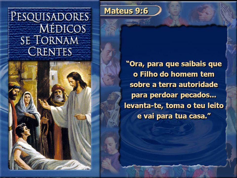 """Mateus 9:6 """"Ora, para que saibais que o Filho do homem tem sobre a terra autoridade para perdoar pecados... levanta-te, toma o teu leito e vai para tu"""