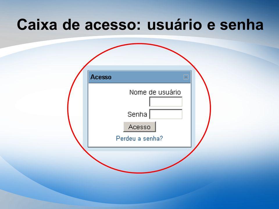 Caixa de acesso: usuário e senha